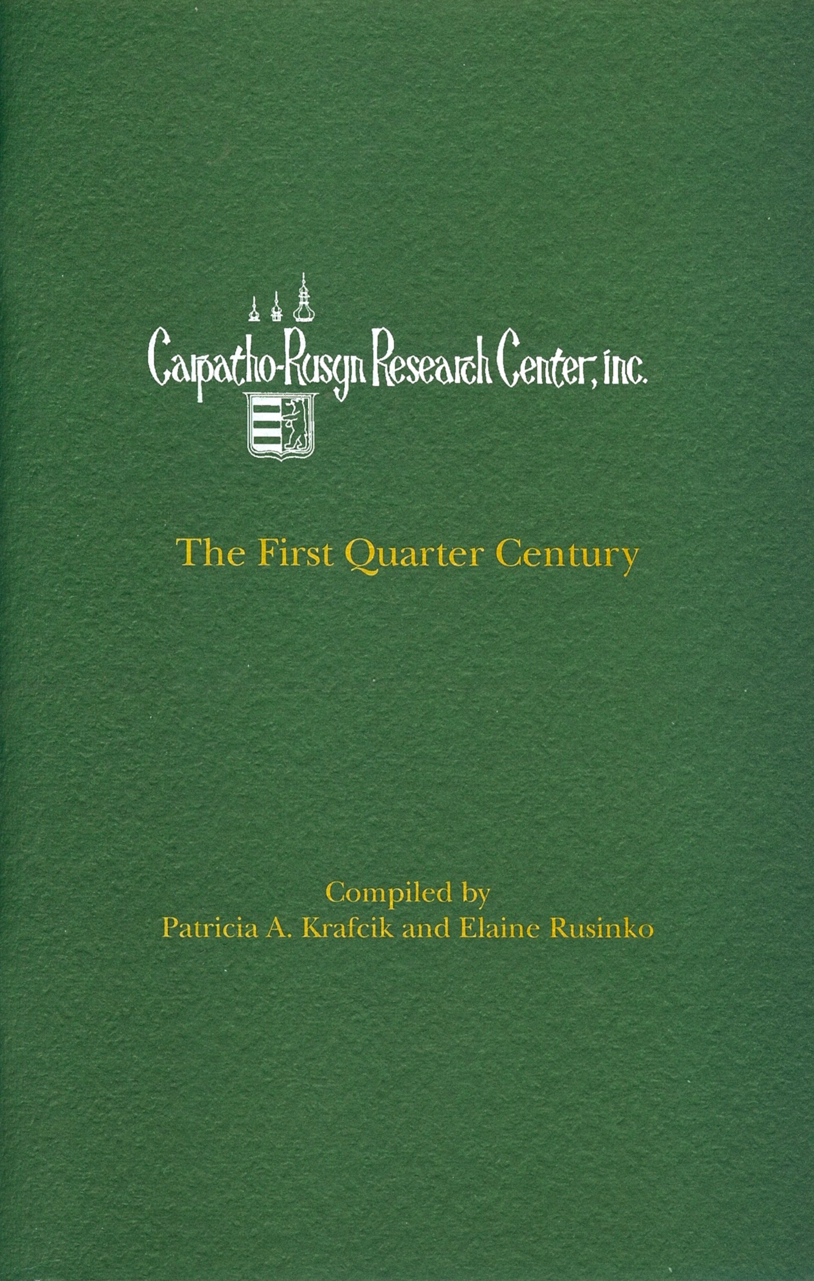 The Carpatho-Rusyn Research Center: The First Quarter Century