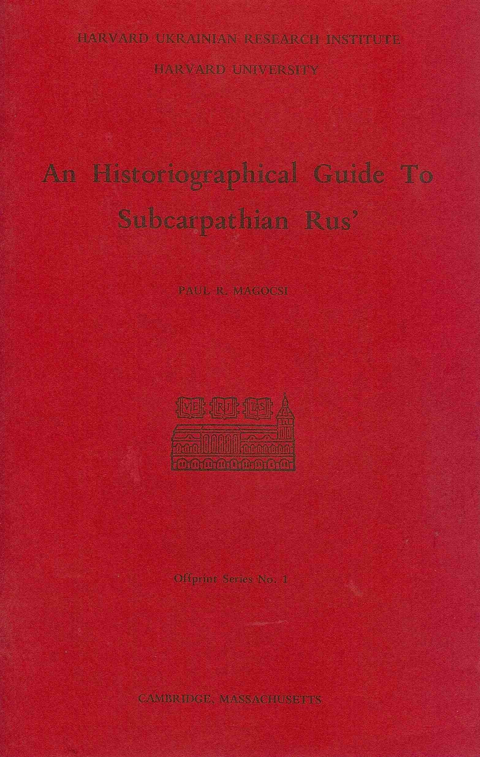 An Historiographic Guide to Subcarpathian Rus'