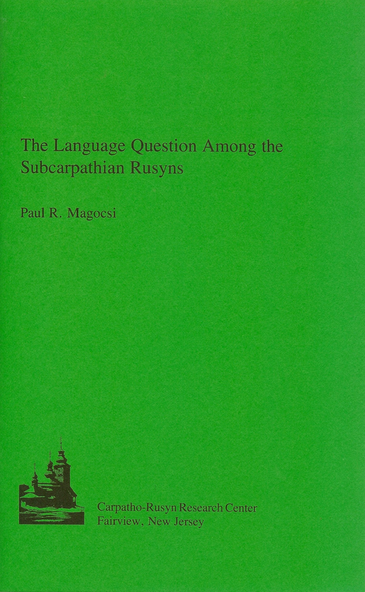 Magocsi - The Language Question Among the Subcarpathian Rusyns